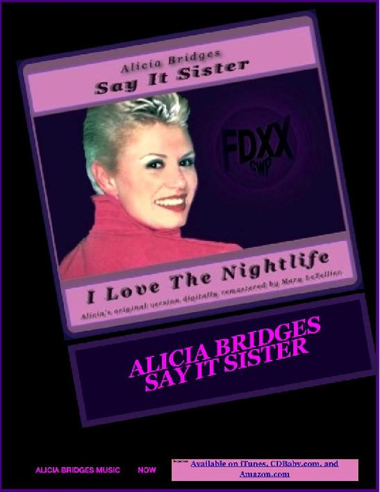 Alicia Bridges, Say It Sister, I Love The Nightlife